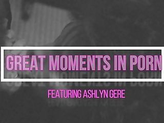 Excellent Moments In Pornography - Ashlyn Gere